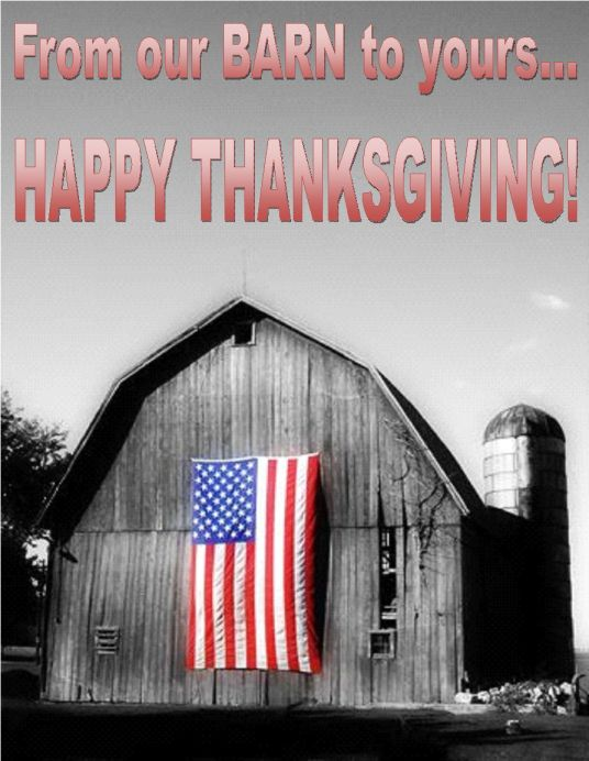 From our BARN to yours...HAPPY THANKSGIVING